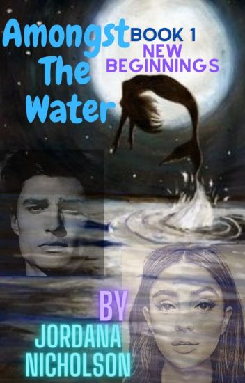 Amongst The Water: New Beginnings
