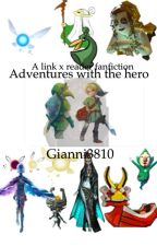 Adventures with the hero (Link x reader fanfic) by Gianni3810