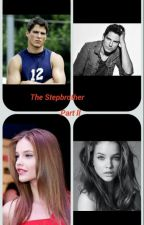 The Stepbrother Part II: Steplovers by LovelyFeminist25