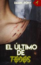 El Último de Todos (sin editar) by DAMN_PONY