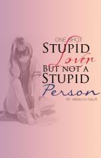 Stupid Lover but Not a Stupid Person by SuperRAWR