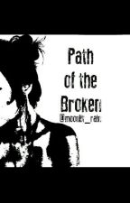 Path of the Broken by moonlit_rain