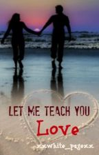 Let Me Teach You Love by whitepage