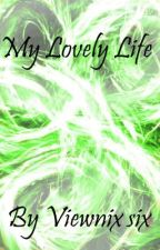 My Lovely Life 1 by 7Seven7