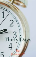Thirty Days by ChloeEdwards27