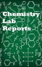 Chemistry Lab Reports by jeffjeffdude