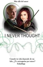 """I never thought-Draco y Tú- (2T """"Love in the dark"""") by FathyRage"""