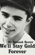 We'll Stay Gold Forever (Nathan Sykes fanfic) by HannnahTW