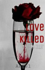 Love Killed by thisbeautifulsmile
