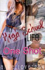 My High School Life One Shot by verolblum
