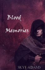 Blood Memories [Last of Elves book 1] (NaNoWriMo 2014) by WolfWynd