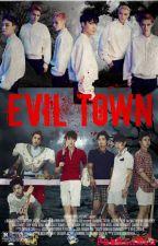Evil Town [EXO Horror FanFiction YAOI] by bangtanxo_