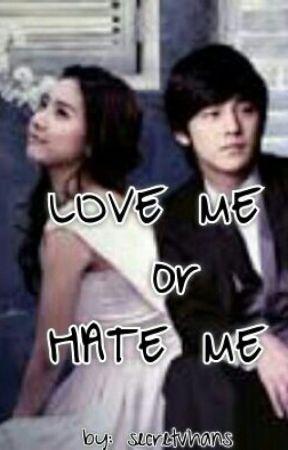 LOVE ME OR HATE ME (Slow Update) by secretvhans