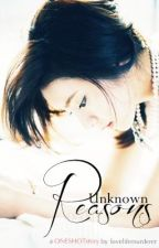 Unknown Reasons (ONESHOT) by Dimorphotheca