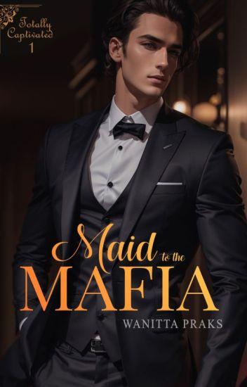Totally Captivated (Maid to the Mafia Vol. 1)