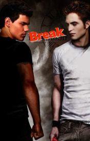 Break by ToLoVeThEuNlOvEd