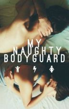 My Naughty Bodyguard #Wattys2018 by hereafter-