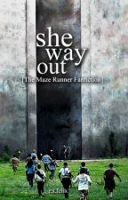 She Way Out [The Maze Runner Fanfiction] by KINGKlLLER