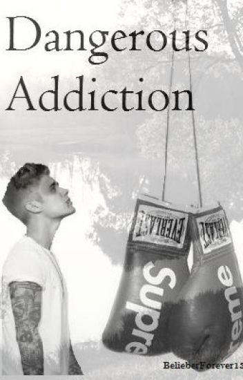 Dangerous Addiction. 2TATYL (Justin Bieber)/TERMINADA/