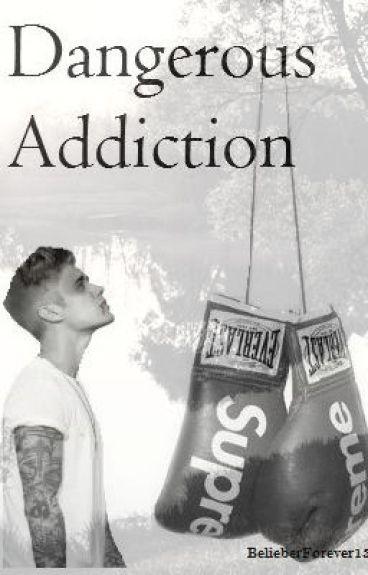 Dangerous Addiction. 2TATYL (Justin Bieber)/TERMINADA/