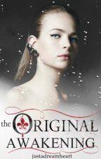The Original Awakening ⚜ The Originals by justadreamheart