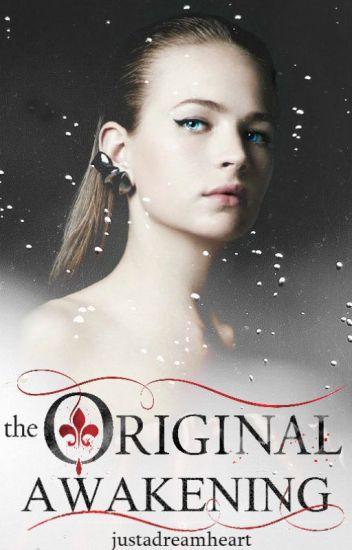 The Original Awakening ⚜ The Originals