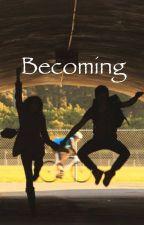 Becoming by alyssa___nicole