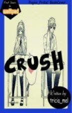 Crush xD (one shot) by ThreeSyaGreen