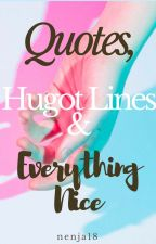 Qoutes, Hugot Lines And Everything Nice by nenja18