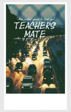 Book One: Teachers Mate. boyxman (student/teacher) by yossyx