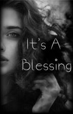 It's A Blessing (On Hold) by BelieveNUnbelievable