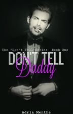 Don't Tell Daddy (18+) by AdriaMenthe