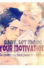 Baby, Let Me Be Your Motivation by larryperks