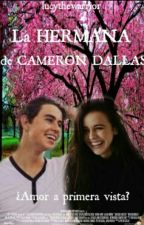 La hermana de Cameron Dallas (Nash Grier) by lucythewarrior