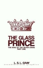 The Glass Prince: The King of The Seven Stars Part One by Claudia_Witter