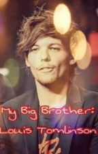 My Big Brother: Louis Tomlinson by itsjayjaybabes