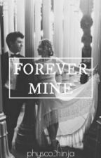 Forever Mine (sequel to The Girl With The Blue Eyes) by physco_ninja