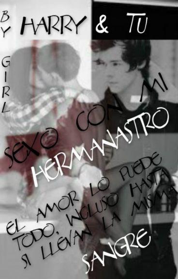 ♥.♥ Sexo con mi Hermanastro ♥.♥ (Harry & Tú) {Terminada}