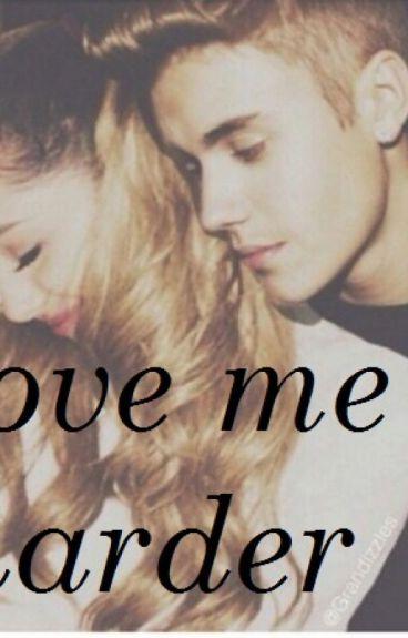 Love Me Harder {j.b}