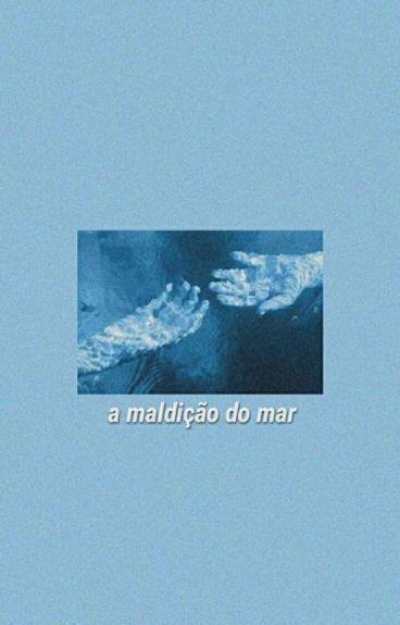A Maldição do Mar (I)