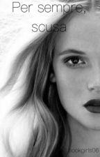 Per sempre, scusa by bookgirls06