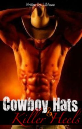 Cowboy Hats and Killer Heels (On Hold - End Feb) by LilMouse