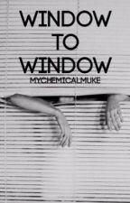 Window To Window | muke au (PT version) by thelouistattos