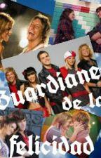 Guardianes de la felicidad by Clari_LE