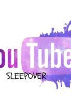 YOUTUBER SLEEPOVER by TrueLunaWolf