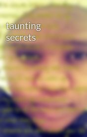 taunting secrets by uter94