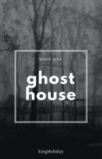 ghost house · 5sos [being rewritten] by king4uhday