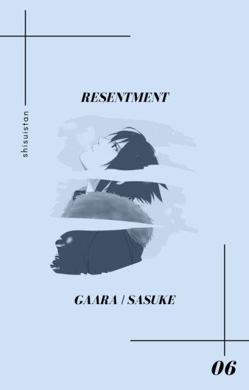 resentment » uchiha sasuke/gaara