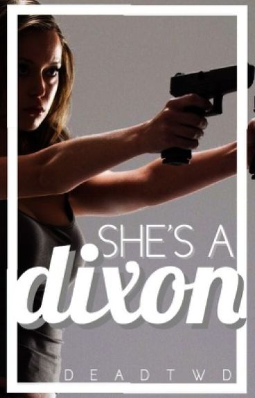 She's A Dixon | d.d fanfic
