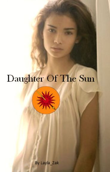 Daughter Of The Sun - (A Game Of Thrones Fanfic)